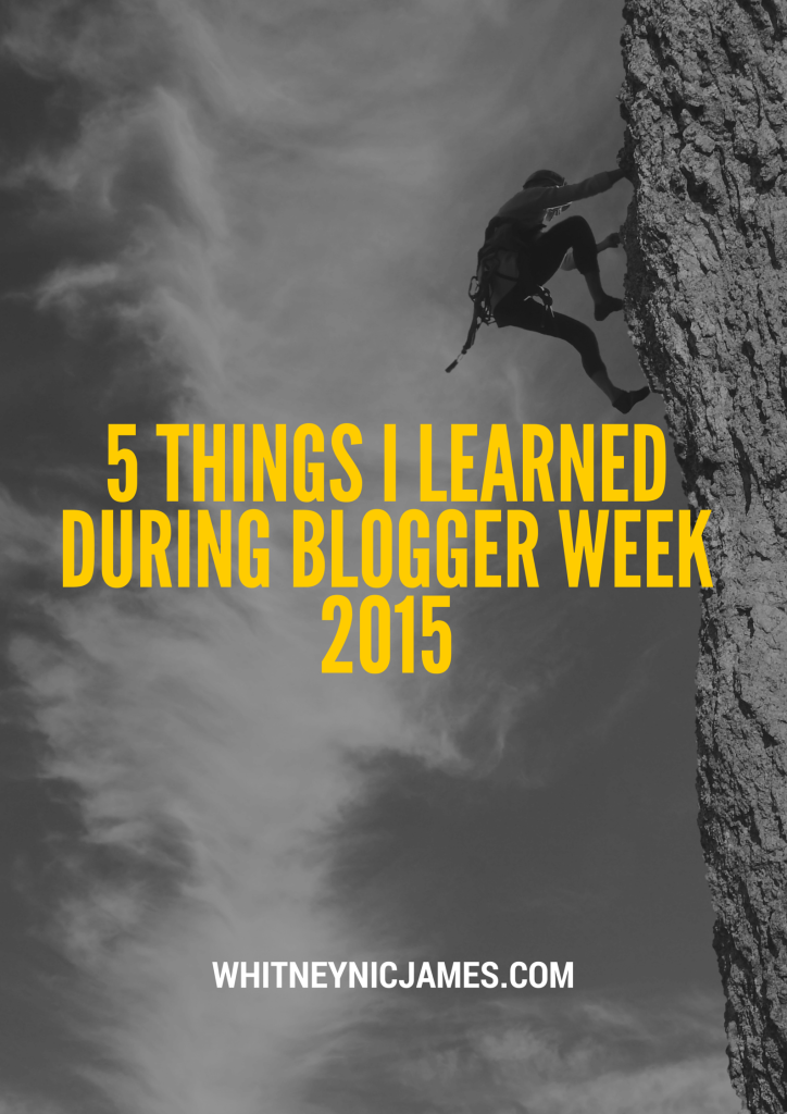 5 Things I Learned during Blogger Week