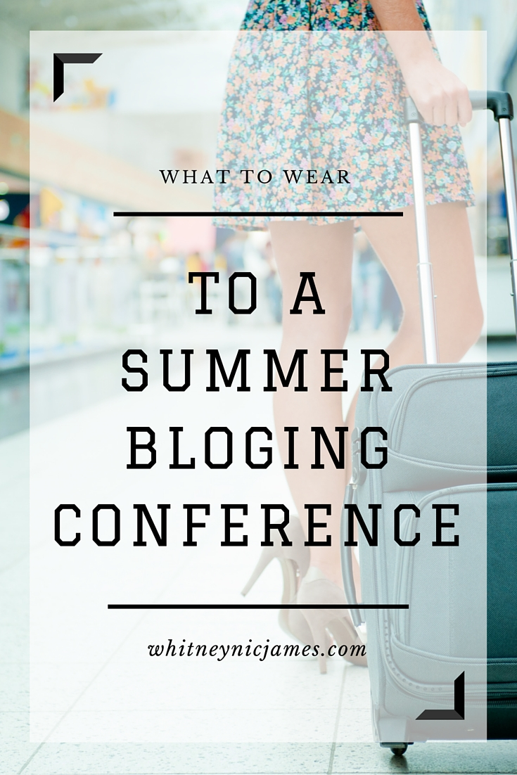 What to Wear to a Summer Blog Conference