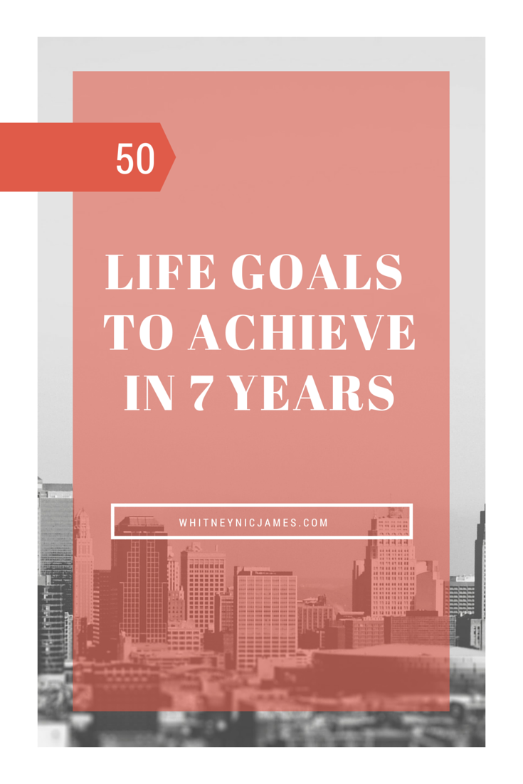 50 Life Goals 7 Years