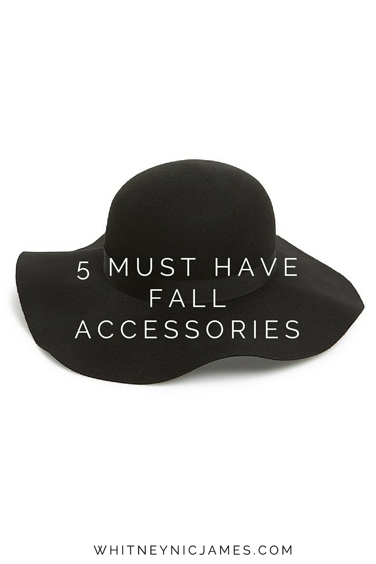 Fall Must Have Accessories