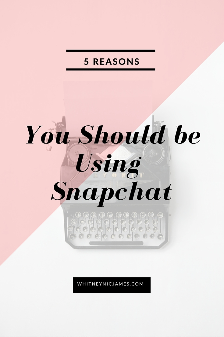 Why You Should Use Snapchat