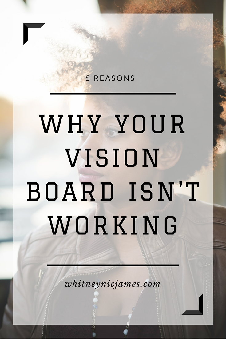 Why Your Vision Board isn't Working