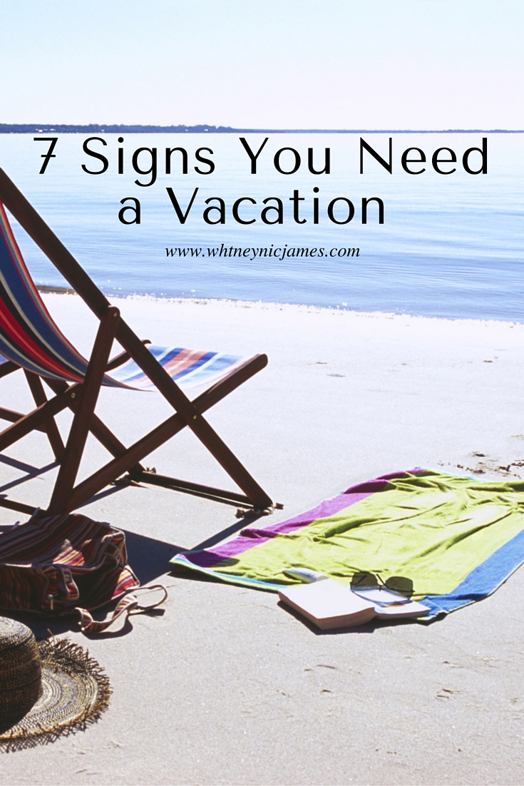 Signs You Need a Vacation