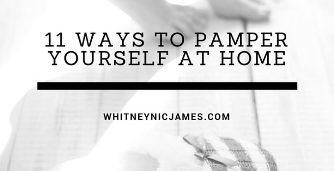 #WNJBeauty | 11 Ways to Pamper Yourself at Home + a Giveaway