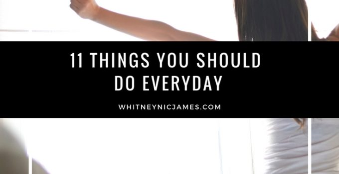 #WNJInspired | 11 Things You Should do Everyday to Live a Better Life