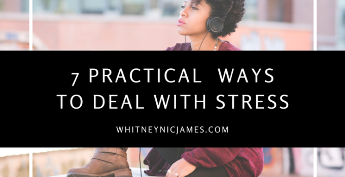 #WNJInspired | 7 Practical Ways to Deal with Stress
