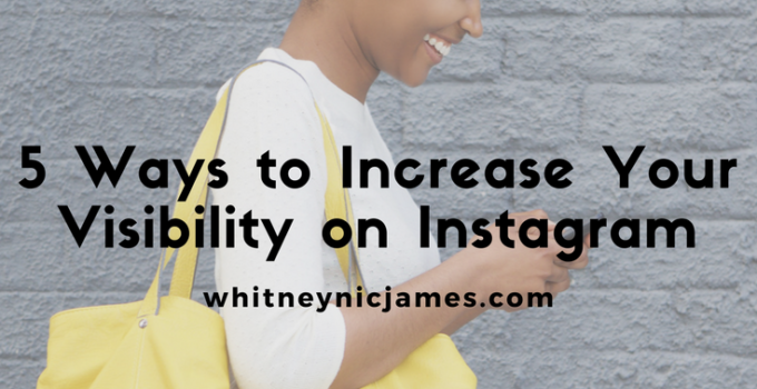 Social Media | 5 Ways to Increase Your Visibility on Instagram