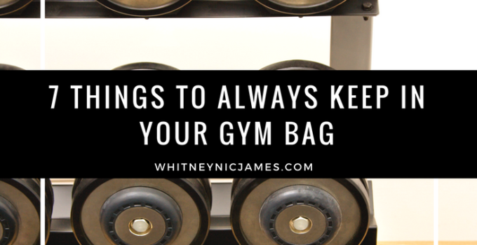 Lifestyle | 7 Things to Always Keep in Your Gym Bag