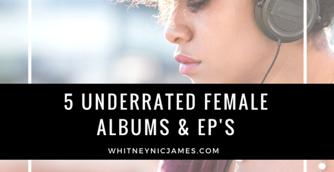 Music | 5 Underrated Female Albums & EP's