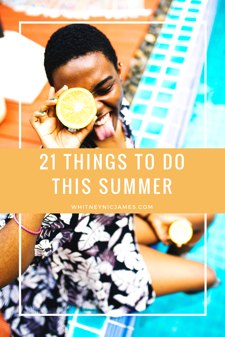 21 Things to Do This Summer