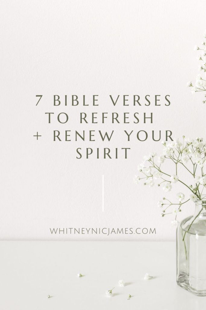 7 Bible Verses to Renew and Refresh Your Spirit